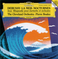 LP  Debussy* / The Cleveland Orchestra • Pierre Boulez – La Mer • Nocturnes • Jeux • Rhapsodie Pour Clarinette Et Orchestre