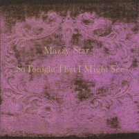 LP Mazzy Star - So Tonight That I Might See